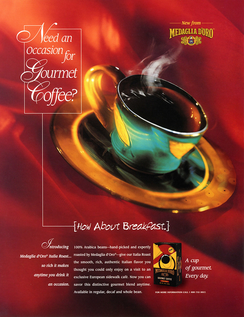 Need and occasion for gourmet coffee?