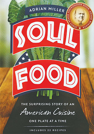 This book by Adrian E. Miller focuses on the history of soul food.