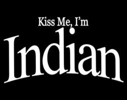 Ahhhh the motto of the overly passionate Indian men!