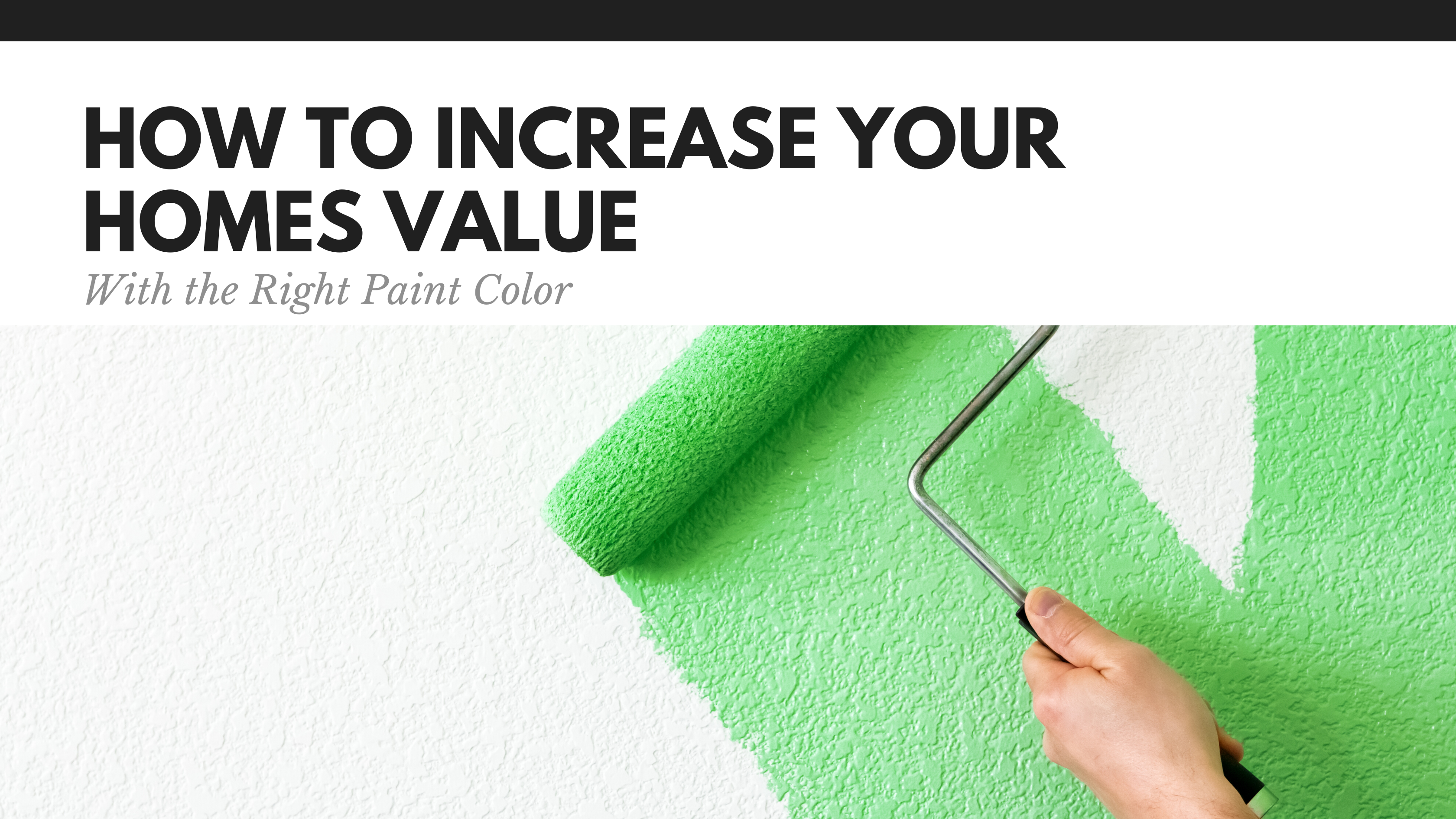 increase your home's value with the right paint