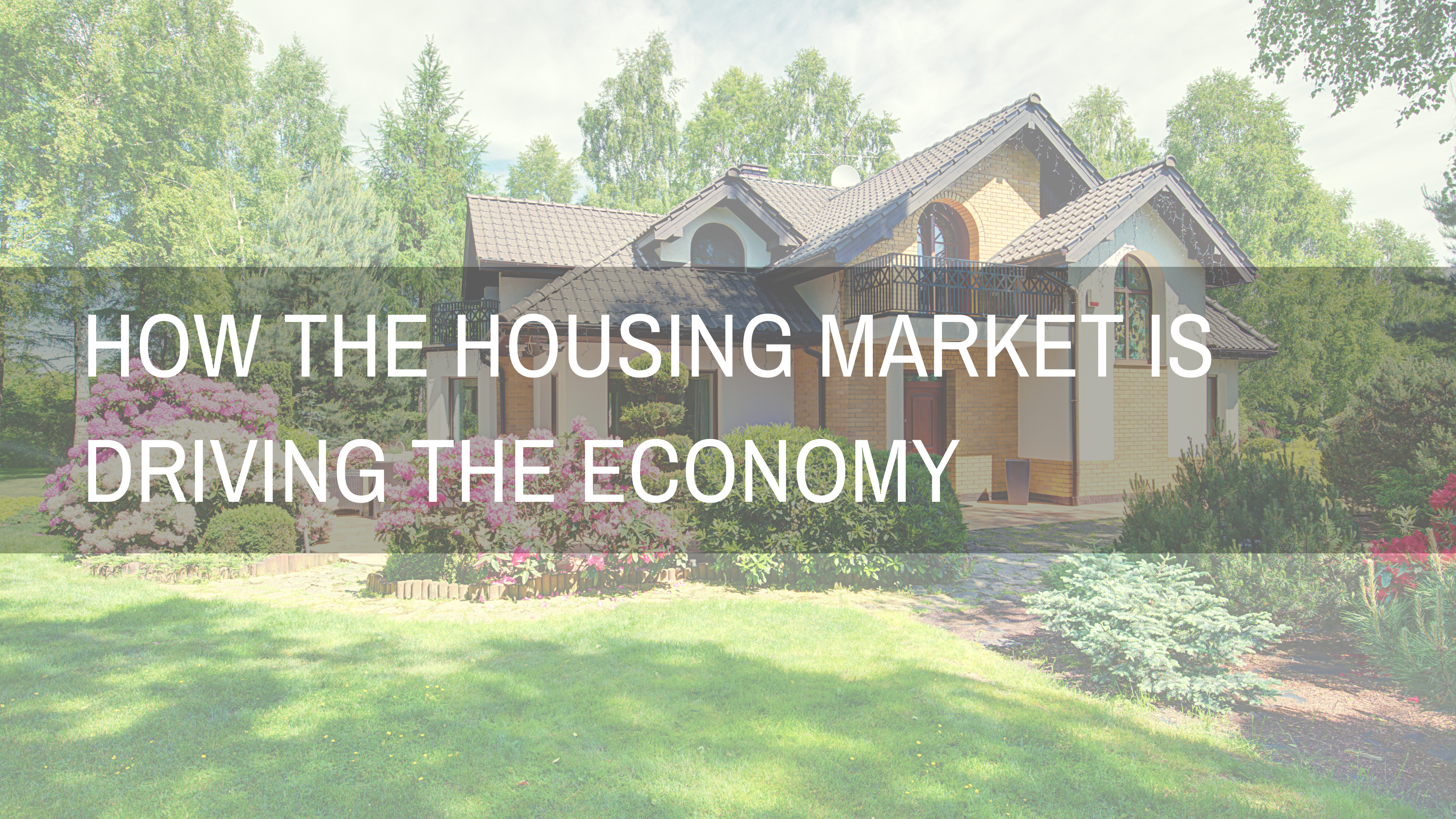 housing market is driving the economy