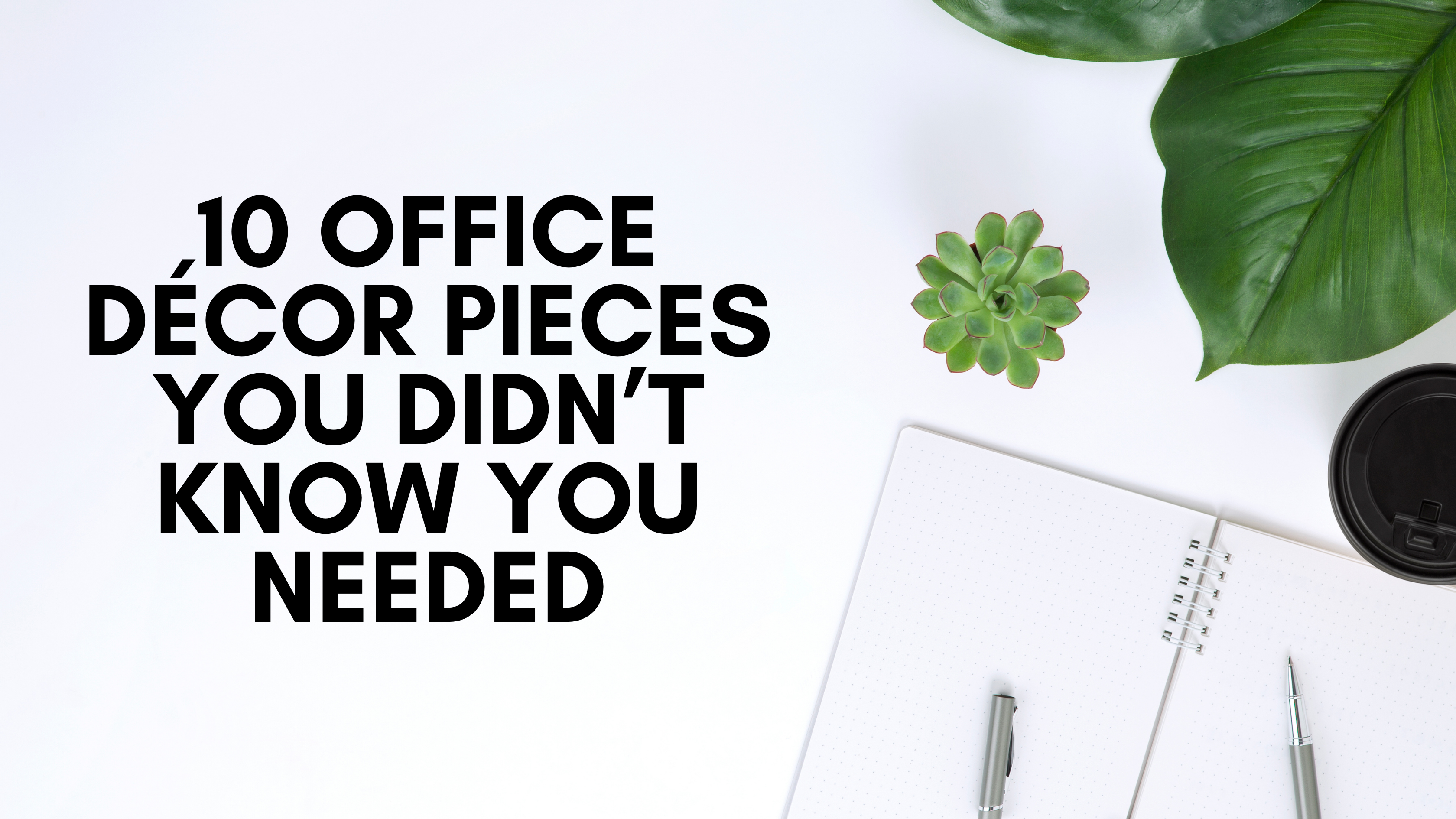 Office Décor Pieces You Didn't Know You Needed