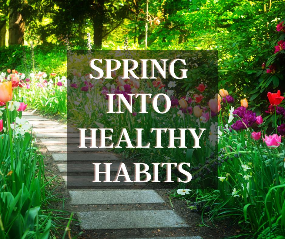Spring into healthy habits