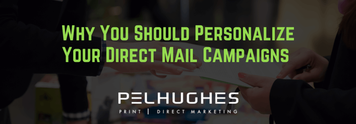 Why You Should Personalize Your Direct Mail Campaigns - pel hughes print marketing new orleans la