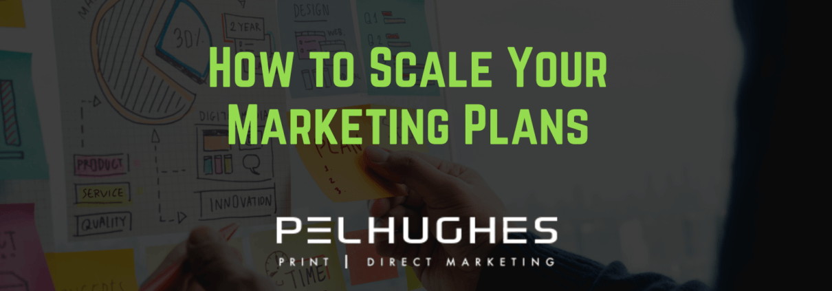 How to Scale Your Marketing Plans - pel hughes print marketing new orleans la