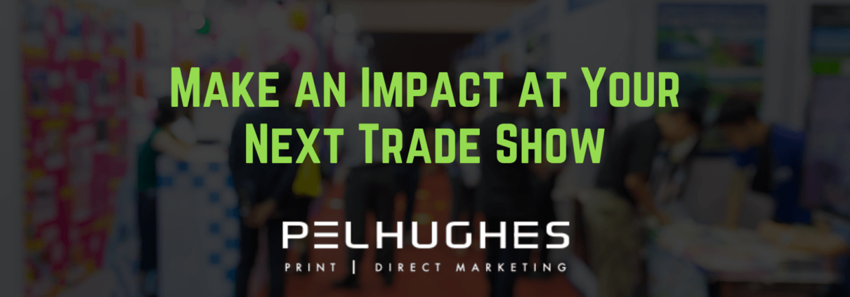 Make an Impact at Your Next Trade Show - pel hughes print marketing new orleans la