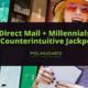 Direct Mail + Millennials_ A Counterintuitive Jackpot_ - Pel Hughes print marketing new orleans