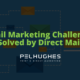 Email Marketing Challenges Solved by Direct Mail - Pel Hughes print marketing new orleans
