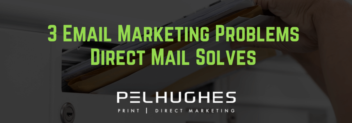 3 Email Marketing Problems Direct Mail Solves - pel hughes print marketing new orleans la
