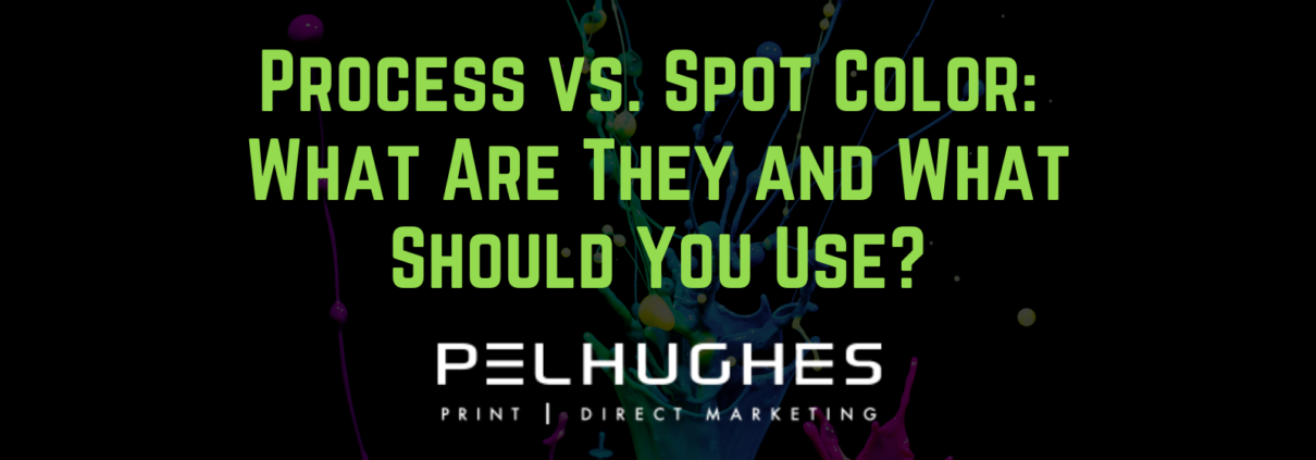 Process vs. Spot Color: What Are They and What Should You Use - pel hughes print marketing new orleans la