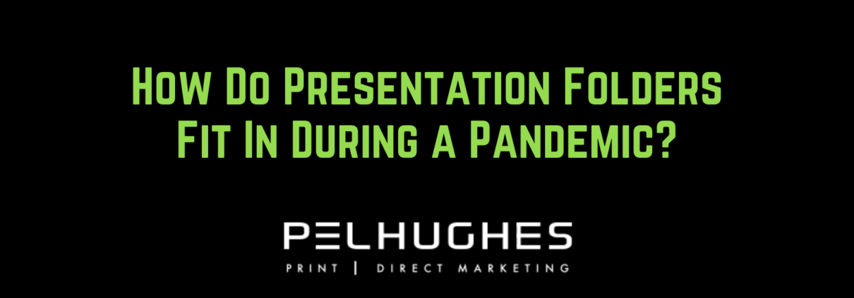How Do Presentation Folders Fit In During a Pandemic - pel hughes print marketing new orleans la