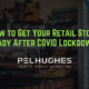 How to Get Your Retail Store Ready After COVID Lockdowns - pel hughes print marketing new orleans la