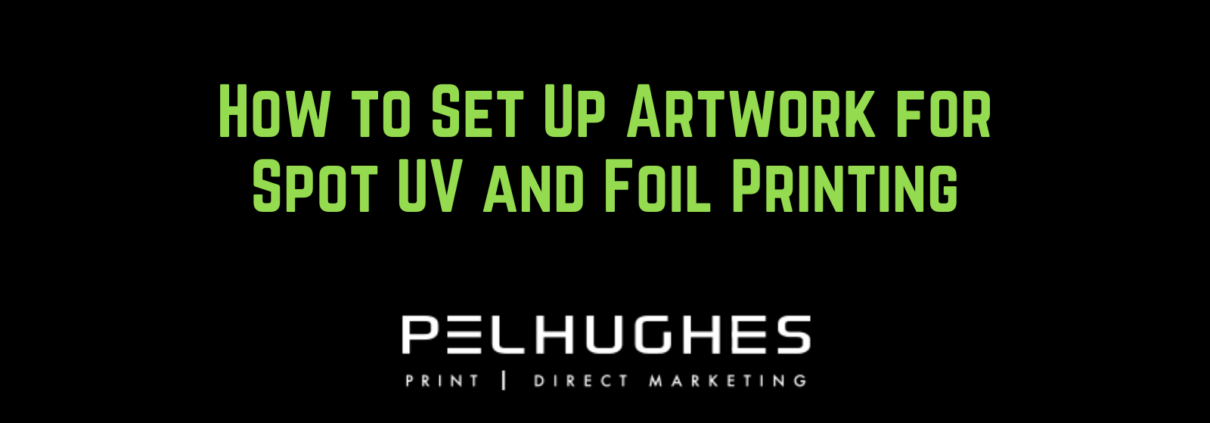 How to Set Up Artwork for Spot UV and Foil Printing - pel hughes print marketing new orleans la