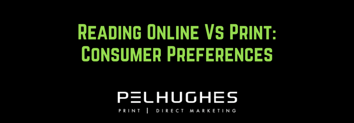 Reading Online Vs Print: Consumer Preferences - pel hughes print marketing new orleans la