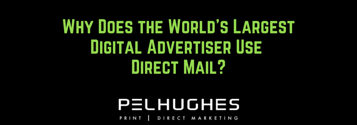Why Does the World's Largest Digital Advertiser Use Direct Mail? - pel hughes print marketing new orleans la