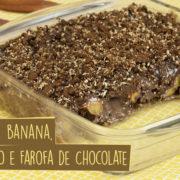 doce farofa com banana e brigadeiro