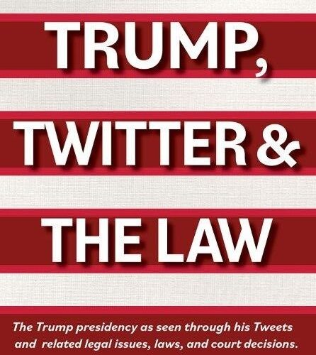 Trump, Twitter & The Law, book cover