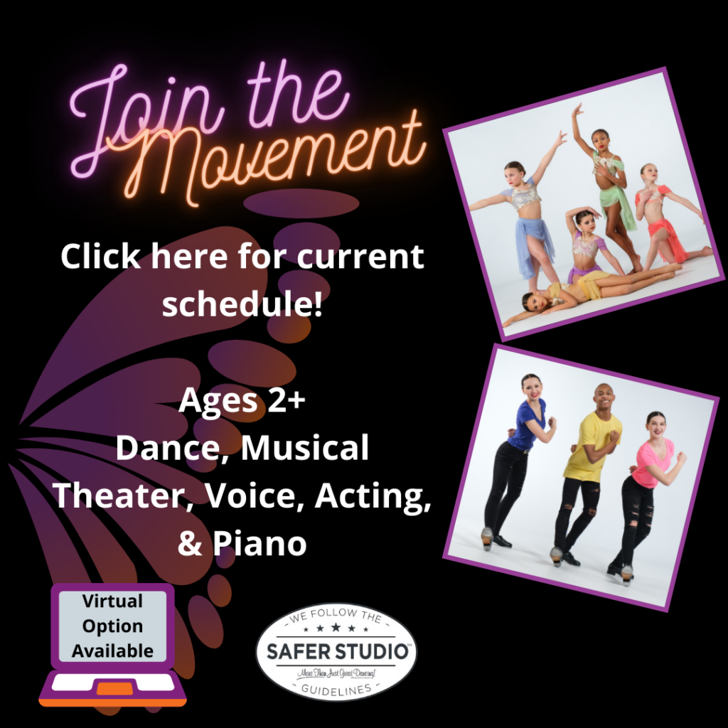 Click here for the current schedule! Ages 2+ Dance, Musical Theater, Voice, Acting, & Piano