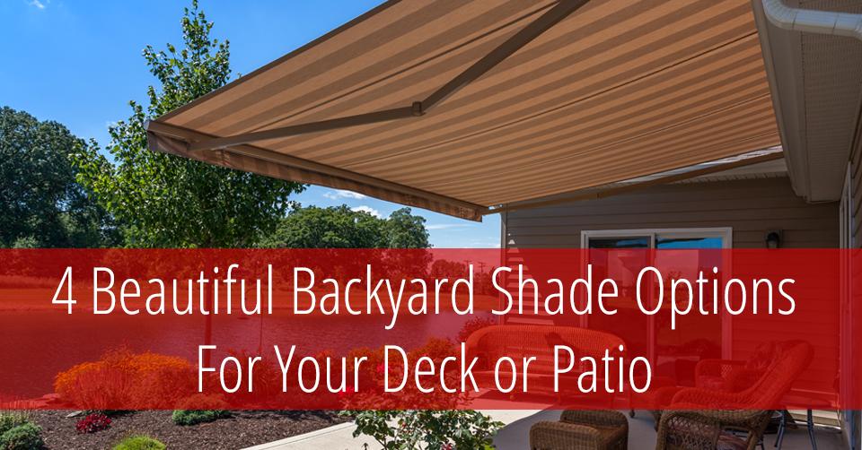 4 Beautiful Backyard Shade Options For Your Patio