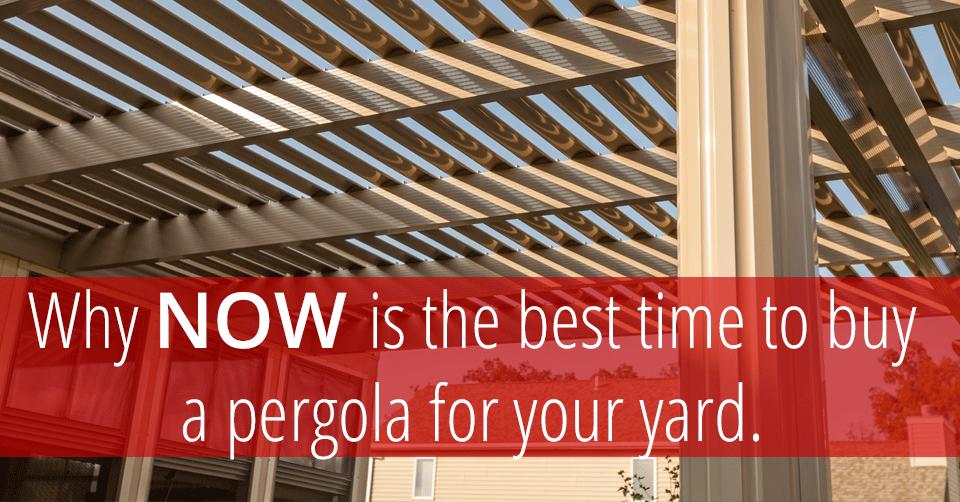 best time to buy pergola