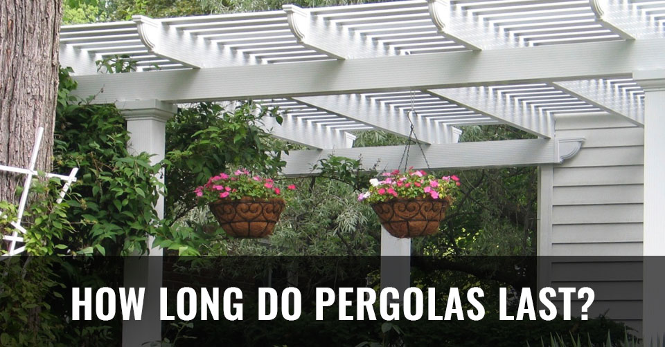 how long do pergolas last
