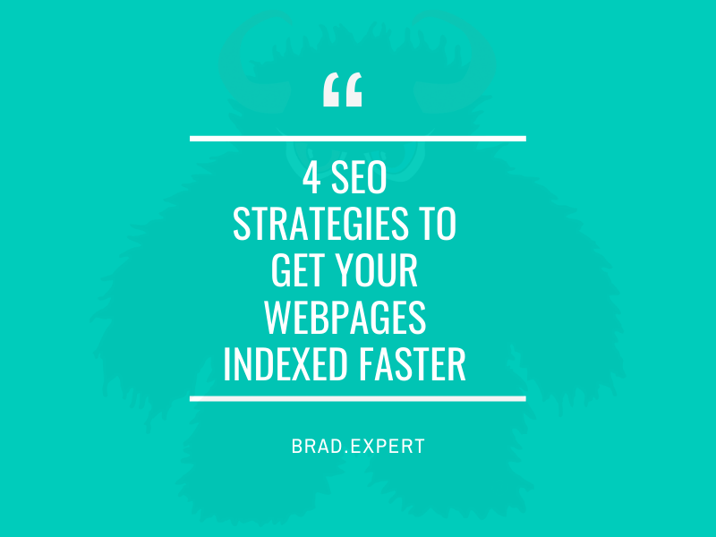 4 SEO Strategies to Get Your Webpages Indexed Faster