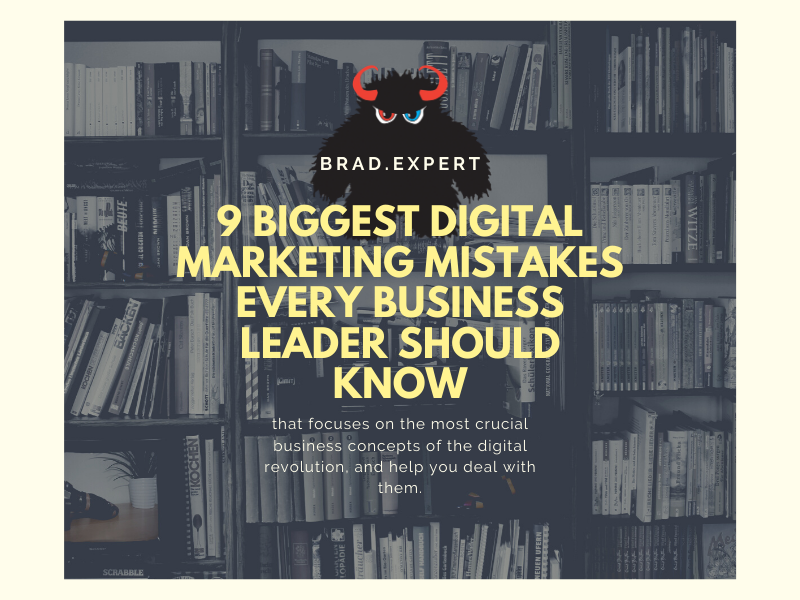 9 Biggest Digital Marketing Mistakes Every Business Leader Should Know
