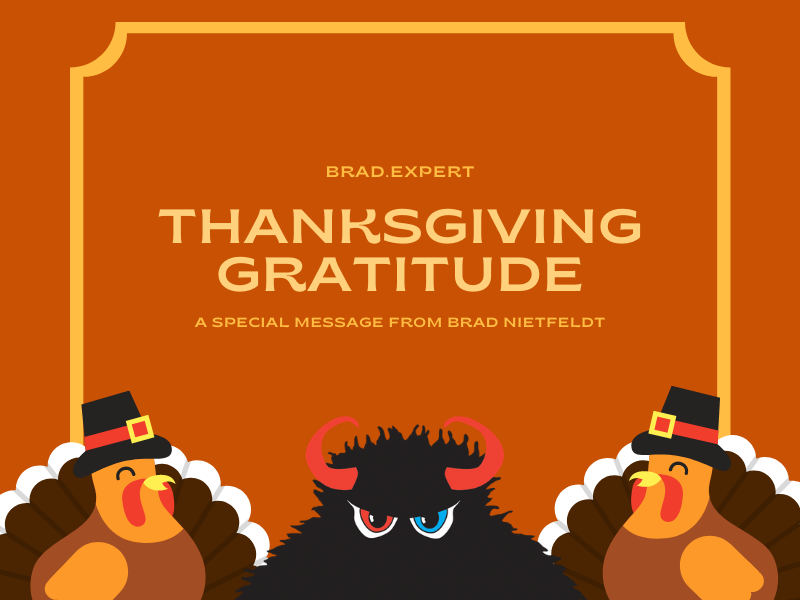 Thanksgiving Message from Brad Nietfeldt