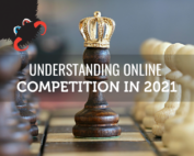 Understanding Online Competition in 2021