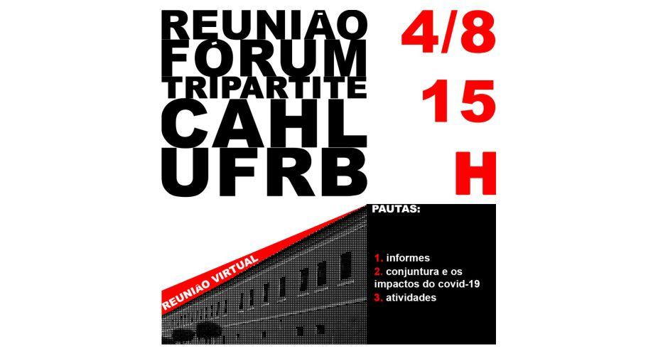 REUNIÃO FÓRUM TRIPARTITE – CAHL UFRB – 04/08 às 15h