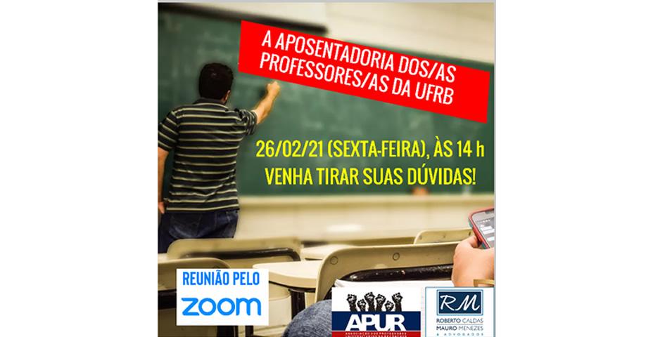 Reunião: os atuais regimes de aposentadoria dos/as professores/as da UFRB!