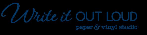 Write It Out Loud paper + vinyl studio