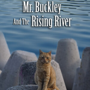 Mr. Buckley and the Rising River book cover
