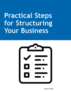 Practical Steps for Structuring Your business