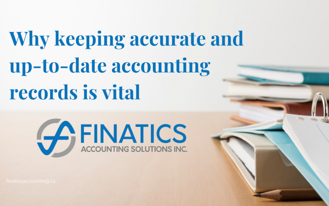 Why keeping accurate and up-to-date accounting records is vital