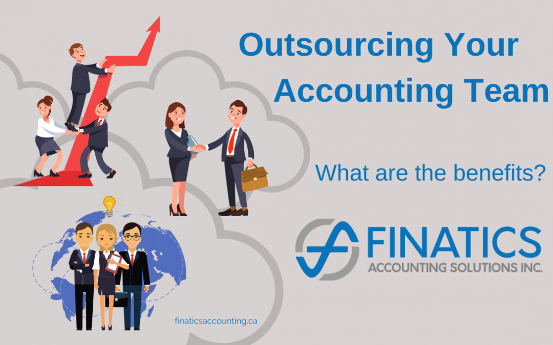 Outsourcing your Accounting Team: What are the benefits?