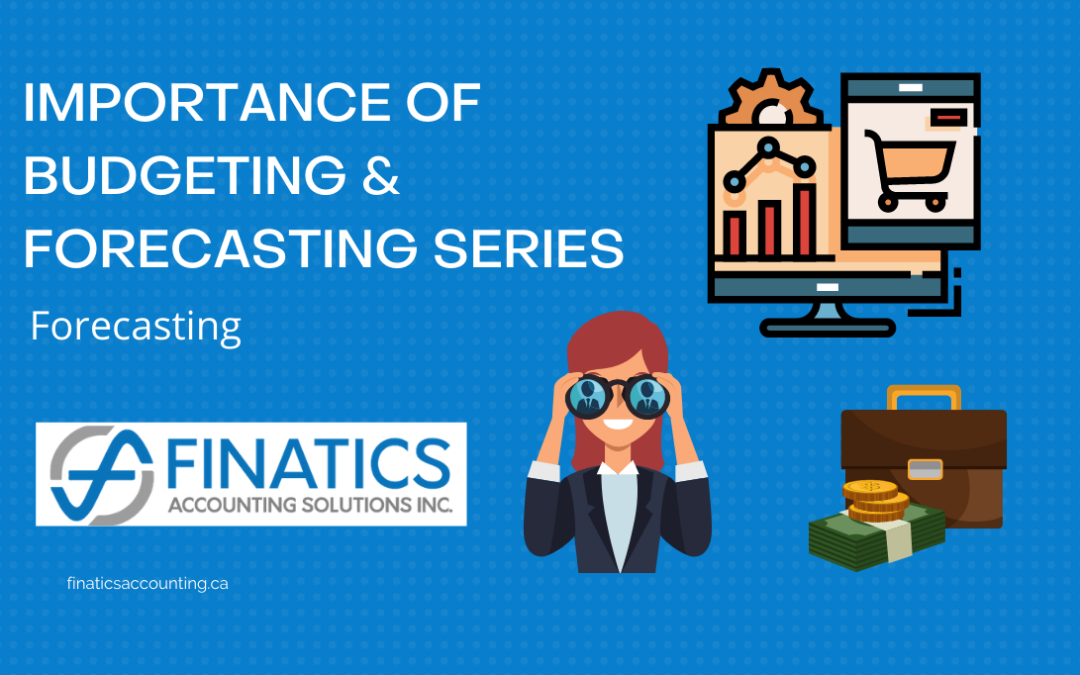 The Importance of Budgeting and Forecasting Series: Forecasting in Business