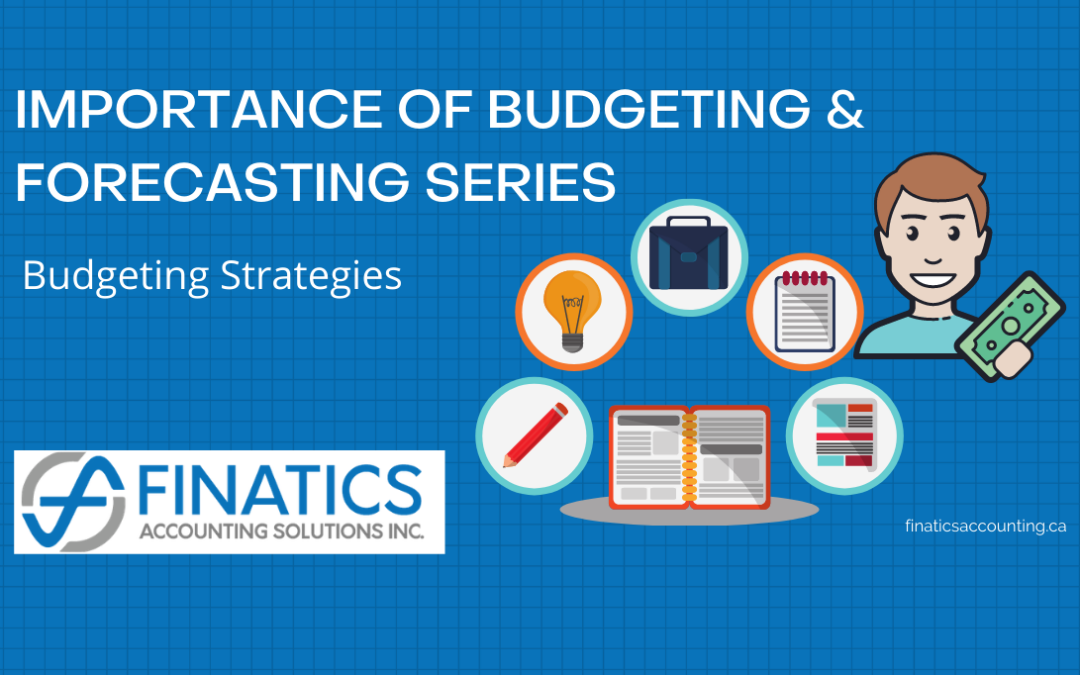 The Importance of Budgeting and Forecasting Series: Budgeting Strategies