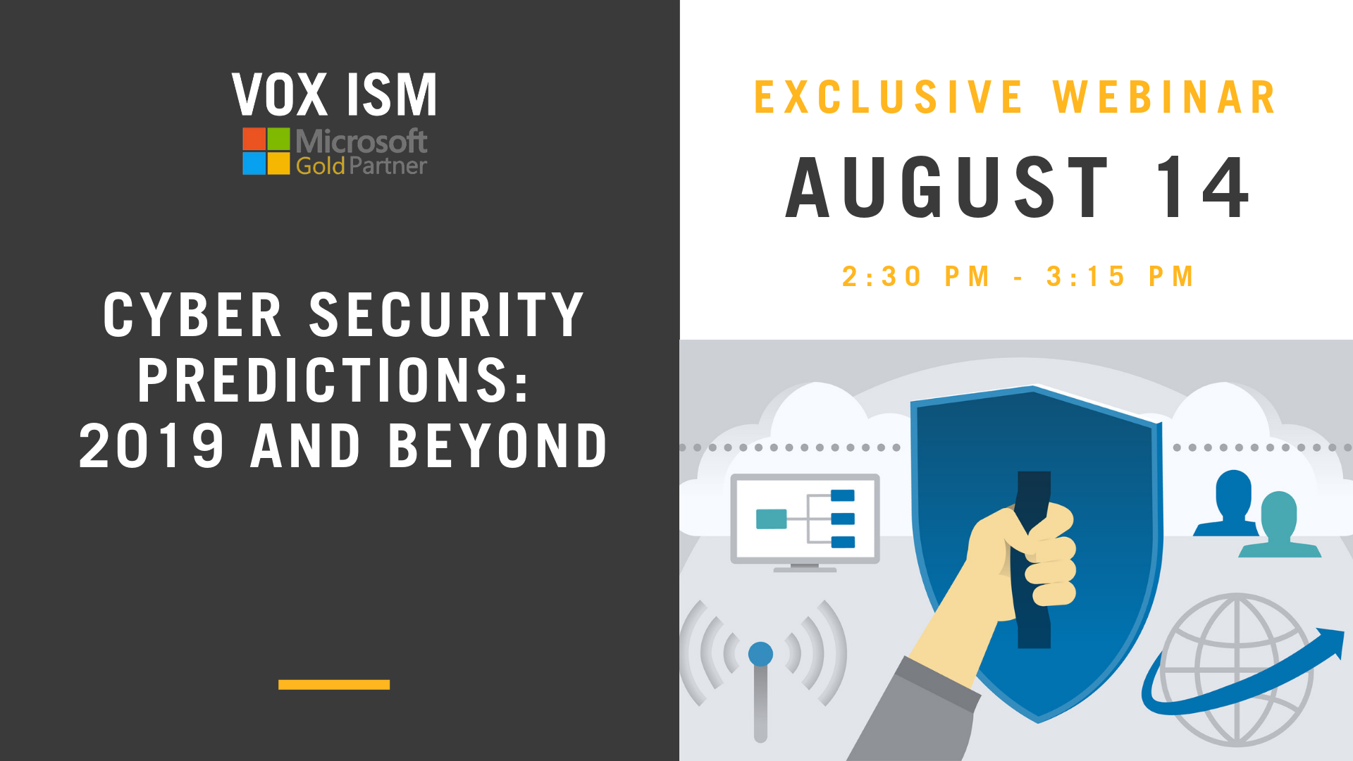 Cyber Security Predictions: 2019 and Beyond - August 14 - Webinar - VOX ISM