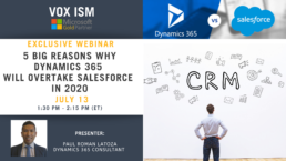 5 Big Reasons Why Dynamics 365 will Overtake Salesforce - July 13 - Webinar VOX ISM