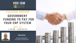 Government Funding to pay for your ERP system - July 21 - Webinar VOX ISM