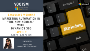 "Marketing Automation in the ""New Normal"" with Dynamics 365 - April 7 - Webinar"
