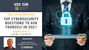 Top Cybersecurity Questions to Ask Yourself in 2021 - February 9 - Webinar