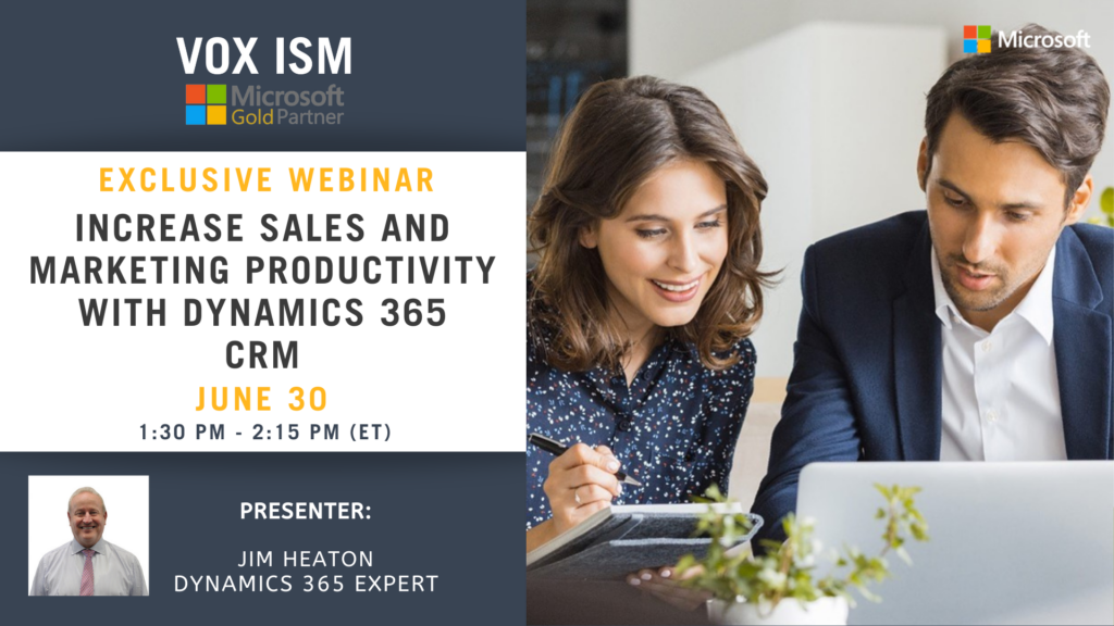 Increase Sales and Marketing Productivity with Dynamics 365 - June 30 - Webinar