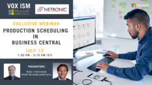 Production Scheduling in Business Central - Netronic x VOX ISM - July 15 - Webinar