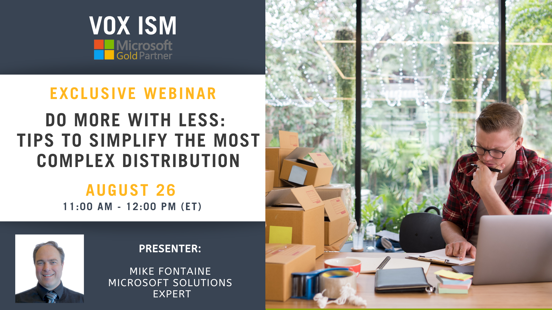 Do More with Less: 6 Tips to Simplify the Most Complex Distribution - August 26 - Webinar