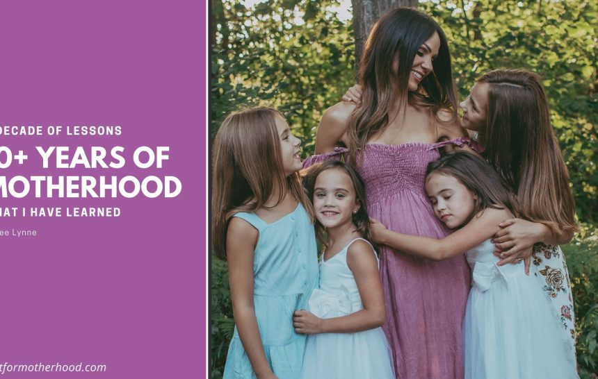 A Decade of Lessons – 10+ Years of Motherhood | What I Have Learned