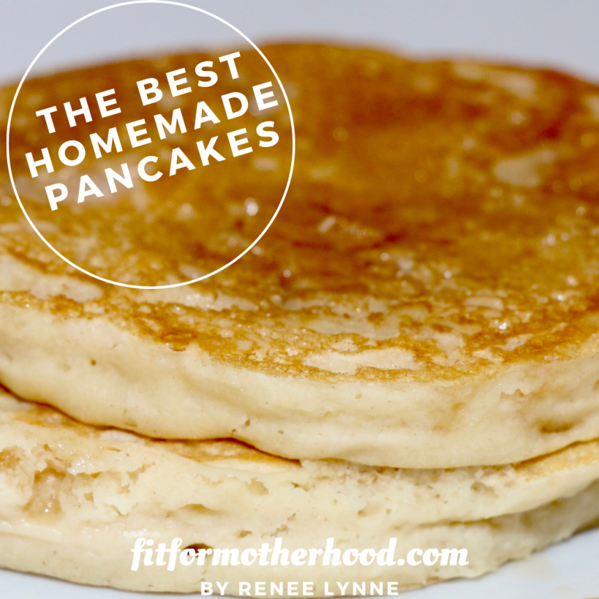 The BEST Homemade Pancakes – Melt in Your Mouth Pancakes