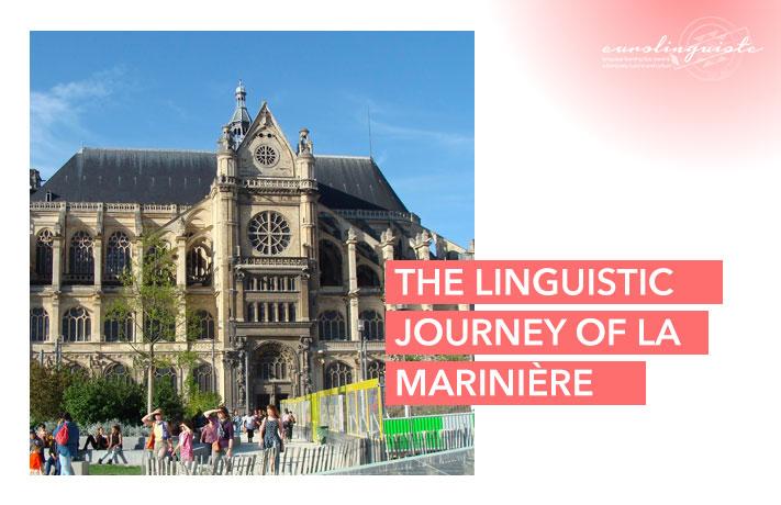 The Linguistic Journey of La Marinière