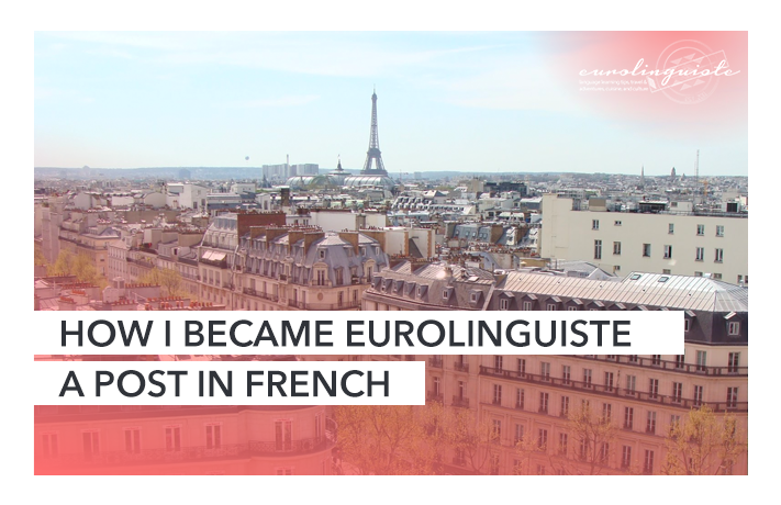 How I became Eurolinguiste (in French)